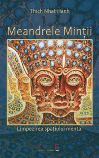 Thich Nhat Hanh - Meandrele Minții